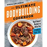 Die Ultimate Bodybuilding Cookbook: High-Impact Recipes to Make You Stronger Than Ever