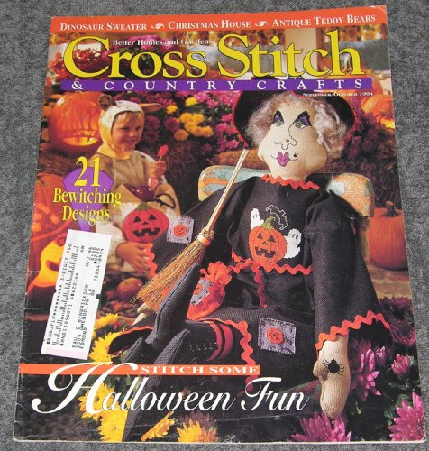 Better Homes and Gardens: Cross Stitch & Country Crafts (September/October 1994, Vol. X, No. 1) (Stitch Garden Cross Country)