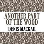 Another Part of the Wood | Denis Mackail