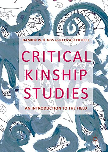 Critical Kinship Studies: An Introduction to the Field