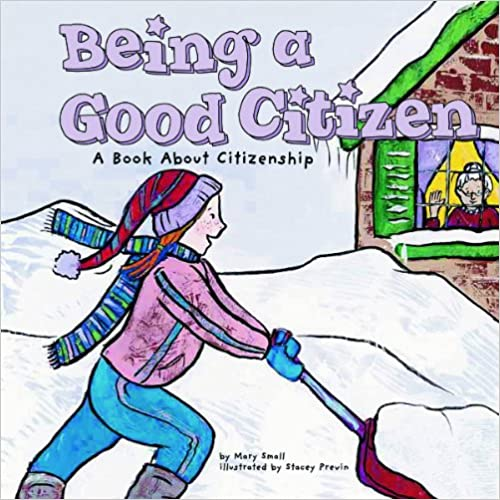 Read online Being a Good Citizen: A Book About Citizenship (Way to Be!) PDF, azw (Kindle), ePub