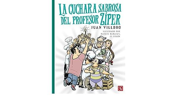 Amazon.com: La cuchara sabrosa del profesor Ziper (La Orilla Del Viento) (Spanish Edition) (9786071632012): Juan Villoro: Books