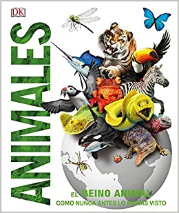 Book's Cover of Animales: El reino animal como nunca antes lo habías visto con increíbles ilustraciones en 3D (Conocimiento) (Español) Tapa dura – 1 marzo 2017
