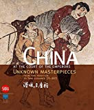 img - for China at the Court of the Emperors: Unknown Masterpieces from Han Tradition to Tang Elegance, 25-907 book / textbook / text book