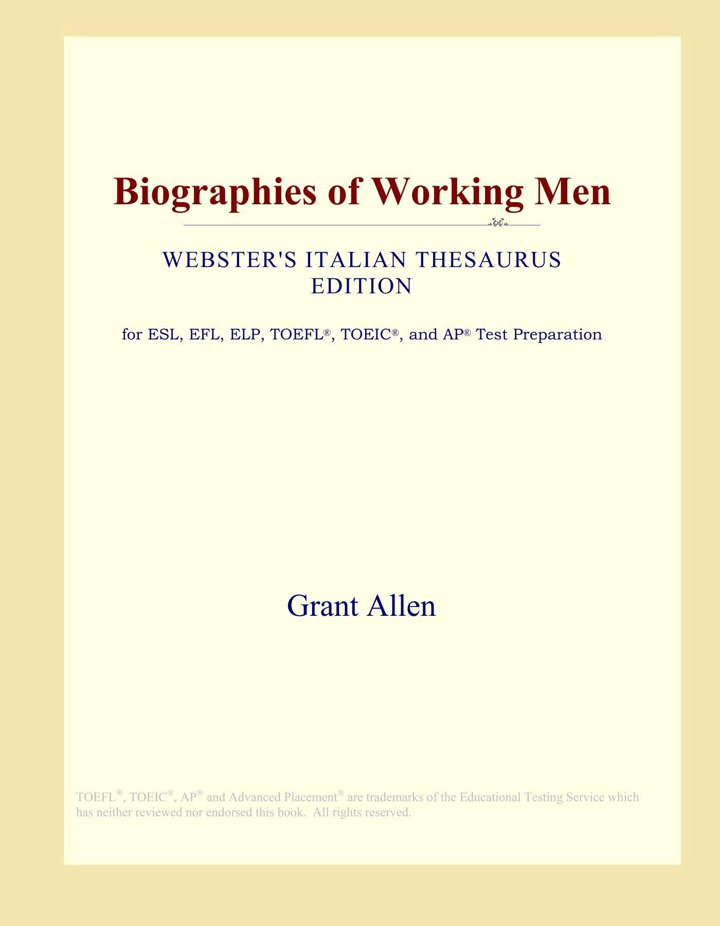 Biographies of Working Men (Webster's Italian Thesaurus Edition) pdf epub