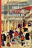 img - for Ango's Detective Casebook No. 2 (The Meiji Enlightenment Series) (Volume 2) book / textbook / text book