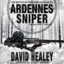 Ardennes Sniper Audiobook by David Healey Narrated by J. Scott Bennett
