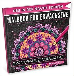 Malbuch Für Erwachsene Traumhafte Mandalas Nacht Edition