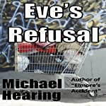 Eve's Refusal | Michael Hearing