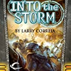 Into the Storm: Book One of The Malcontents Audiobook by Larry Correia Narrated by Ray Porter