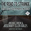 The Road to Strange: Travel Tales of the Paranormal and Beyond Audiobook by Rosemary Ellen Guiley, Michael Brein Narrated by Gary Roelofs