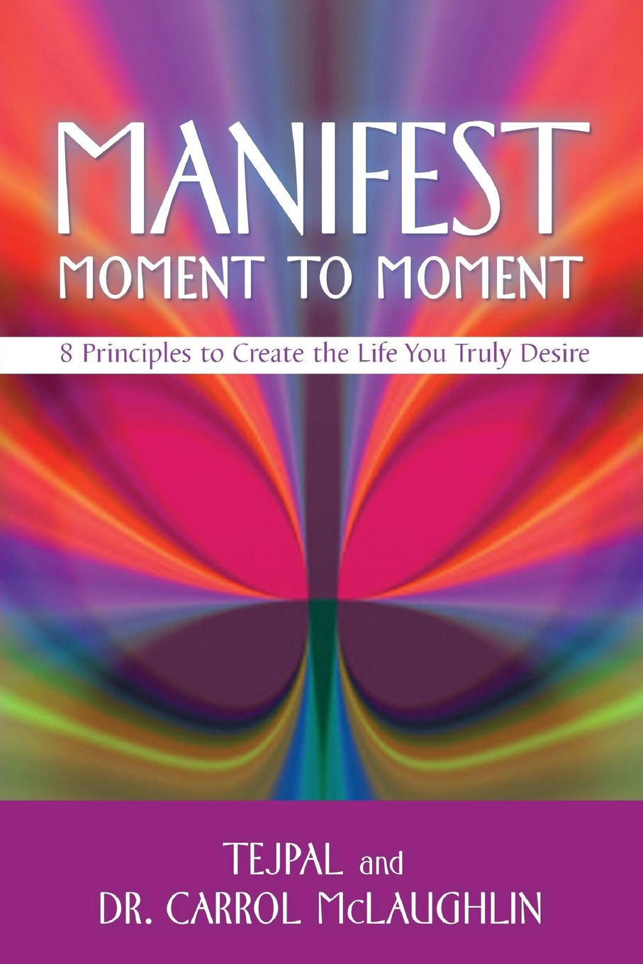 Manifest Moment To 8 Principles Create The Life You Truly