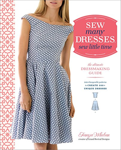 Sew Many Dresses Sew Little Time: The Ultimate Dressmaking Guide
