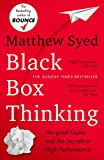 Black Box Thinking: Marginal Gains and the Secrets of High Performance: The Surprising Truth About Success