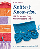Knitter's Know-How: 127 Techniques Every Knitter Needs to Know