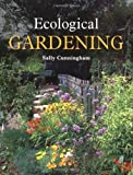 Ecological Gardening, Sally Cunningham, 1847971253