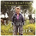 Up with the Lark: My Life on the Land Audiobook by Joan Bomford Narrated by Anna Bentinck