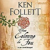 Une Colonne de Feu (Les Piliers de la terre 3) | Ken Follett