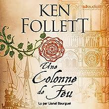 Une Colonne de Feu (Les Piliers de la terre 3) | Livre audio Auteur(s) : Ken Follett Narrateur(s) : Lionel Bourguet