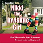 Nikki the Invisible Girl | Ilona Bray