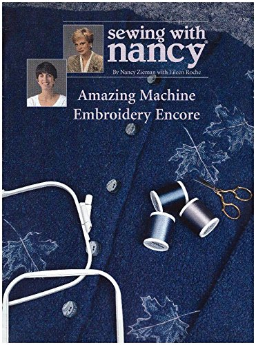 Sewing with Nancy: Amazing Machine Embroidery Encore