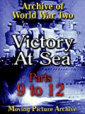 Archive of World War Two - Victory at Sea - Parts 9 to 12