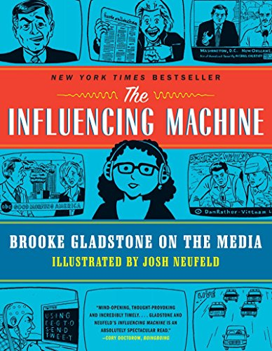 The Influencing Machine: Brooke Gladstone on the Media by Brooke Gladstone (25-May-2012) Paperback