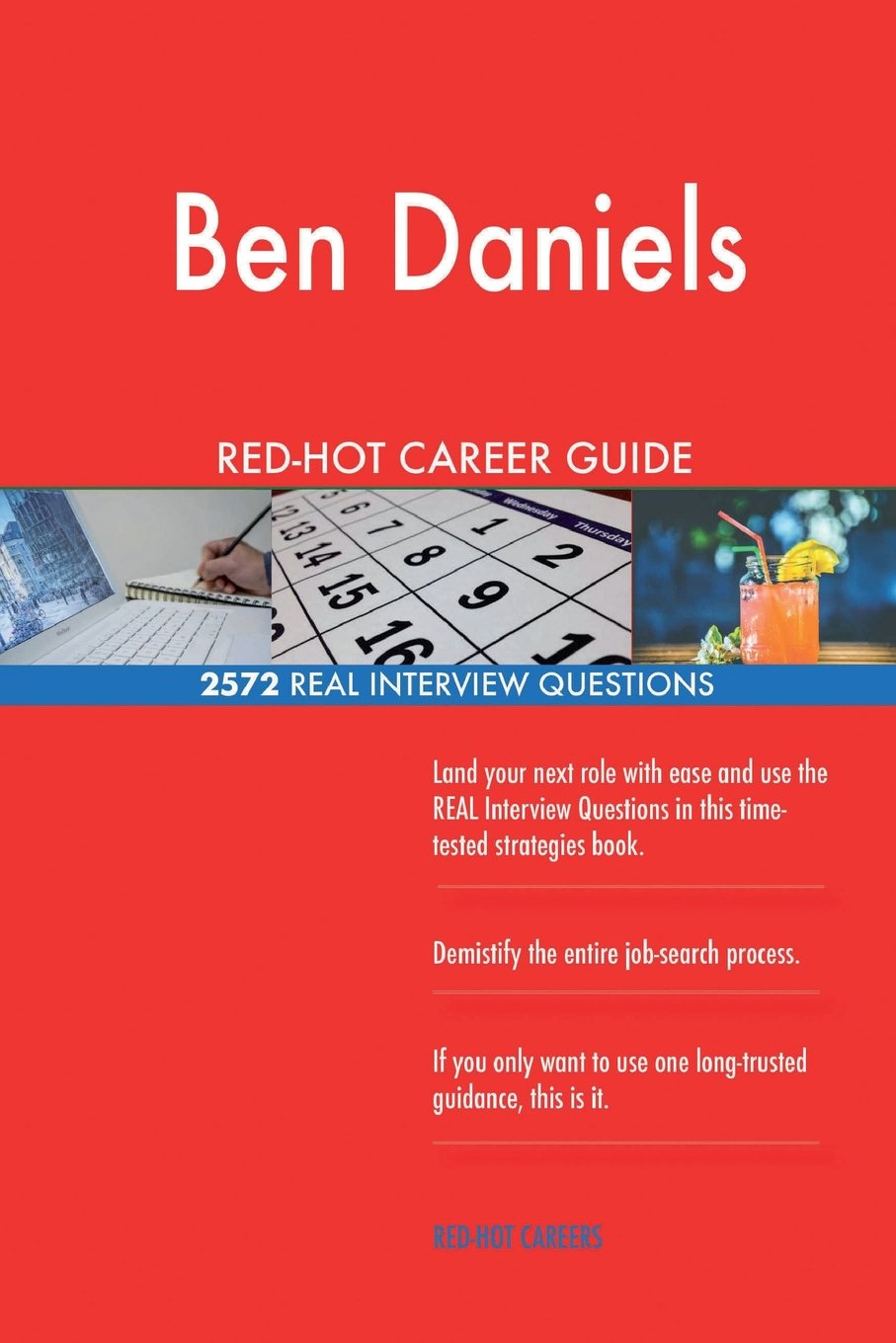 Download Ben Daniels RED-HOT Career Guide; 2572 REAL Interview Questions pdf epub