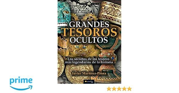 Grandes tesoros ocultos (Spanish Edition): Javier Martínez ...