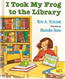 I Took My Frog to the Library, Eric A. Kimmel, 0670824186