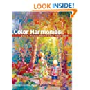 Color Harmonies: Paint Watercolors Filled with Light: Rose