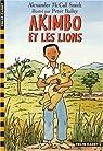 Akimbo et les lions par McCall Smith