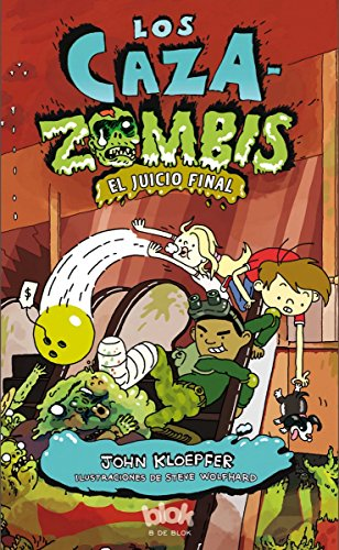 El Juicio Final (Los zombie chasers) (Spanish Edition) by B DE BLOCK