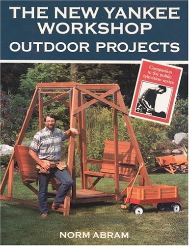 Norm Abram New Yankee Workshop (The New Yankee Workshop: Outdoor Projects by Russell Morash (1994-06-01))
