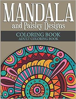 Amazon.com: Mandala and Paisley Designs Coloring Book: Adult ...