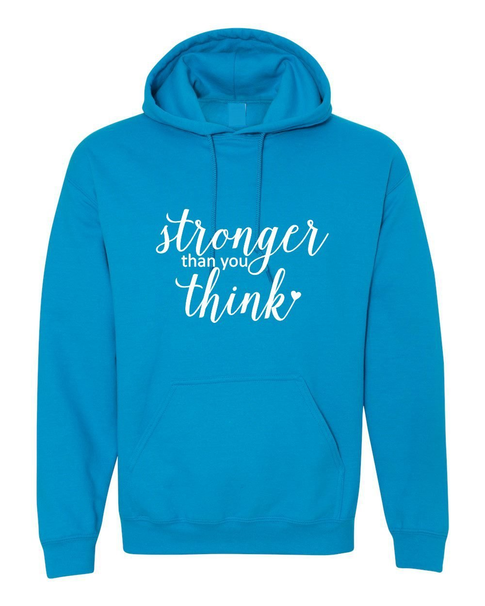 Stronger than you Think- Warm Heavy Hoodie