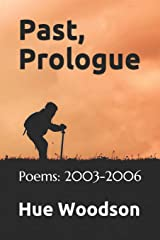 Past, Prologue: Poems: 2003-2006 Paperback