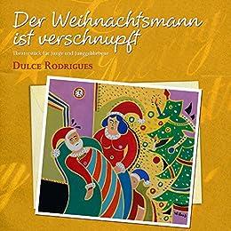 Der Weihnachtsmann ist verschnupft (German Edition) de [Rodrigues, Dulce]