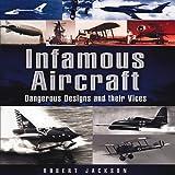 Infamous Aircraft, Robert Jackson, 1848846584