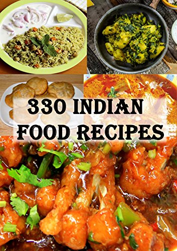 330 indian food recipes kindle edition by arindam seal cookbooks 330 indian food recipes by seal arindam forumfinder Choice Image