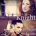 Date Knight | Bridget Essex