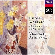 Chopin: Waltzes / 4 Scherzos / 26 Preludes