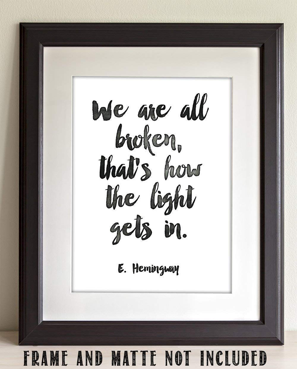 11x14 Unframed Typography Art We Are All Broken That/'s How the Light Gets In