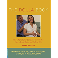The Doula Book: How a Trained Labor Companion Can Help You Have a Shorter, Easier, and Healthier Birth (A Merloyd Lawrence Book)