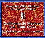 Guillaume de Machaut: Je, Guillaumes Dessus Nommez