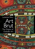 Art Brut: The Origins of Outsider Art