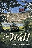 The Wall, Leigh Michael Hartmann, 1483625176