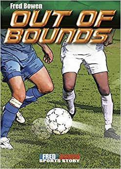 Out of Bounds (Fred Bowen Sports Stories) by Fred Bowen (2015-08-01)