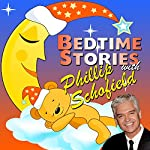 Bedtime Stories with Phillip Schofield | Robert Howes,Martha Ladly,Tim Firth