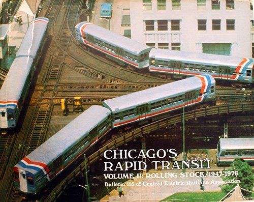 - Chicago's Rapid Transit Volume II: Rolling Stock 1947-1976 (CERA B-115)